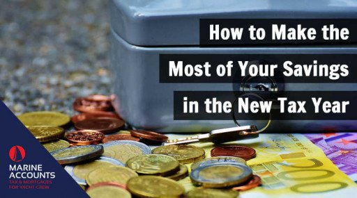 How to Make the Most of Your Savings in the New Tax Year