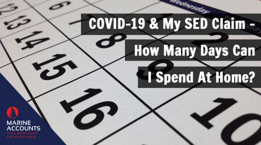 COVID-19 & My SED Claim - How Many Days Can I Spend At Home?