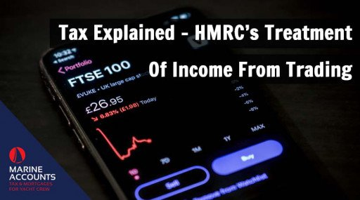 Tax Explained - HMRC's Treatment of Income From Trading