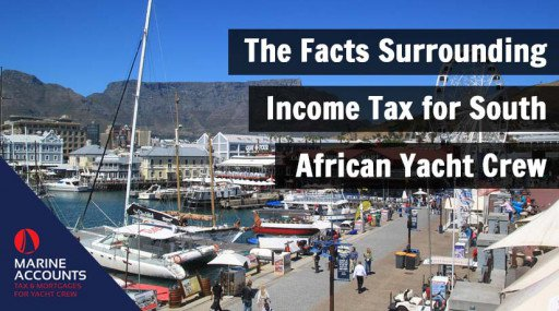 The Facts Surrounding Income Tax for South African Yacht Crew