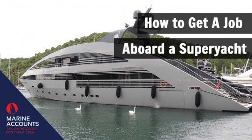 How to Get A Job Aboard a Superyacht