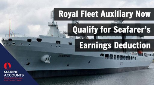 Royal Fleet Auxiliary Now Qualify for Seafarer's Earnings Deduction