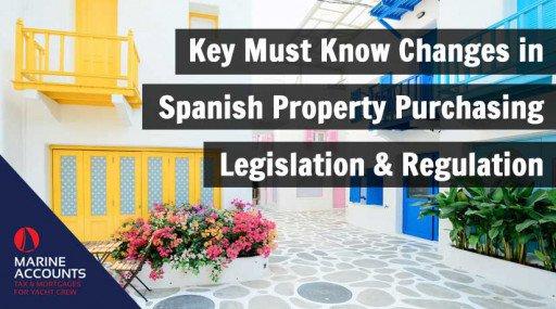 Key Must Know Changes in Spanish Property Purchasing Legislation & Regulation