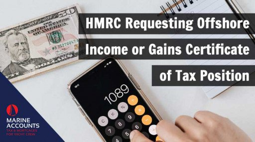 HMRC Requesting Offshore Income or Gains Certificate of Tax Position - What You Need to Do