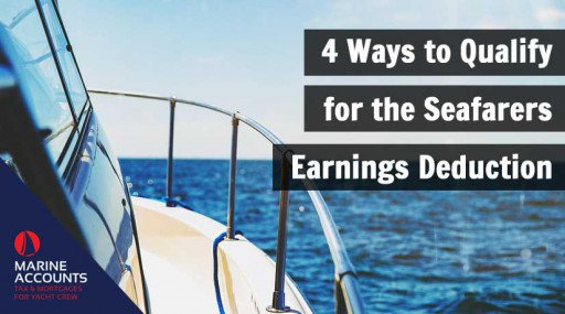 4 Ways to Qualify for the Seafarers Earnings Deduction