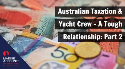 Australian Taxation and Yacht Crew - A Tough Relationship: Part 2