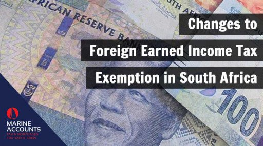 Breaking News: Changes to Foreign Earned Income Tax Exemption in South Africa
