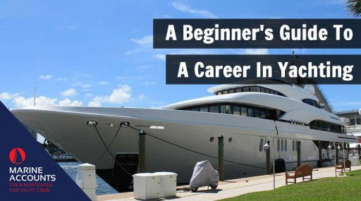 A Beginners Guide to a Career in Yachting