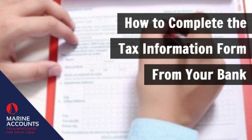 FAQ's: How to Complete the Tax Information Form from your Bank