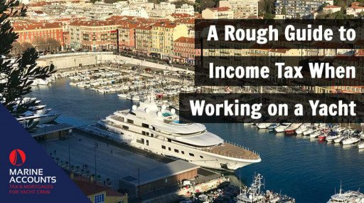 A Rough Guide to Income Tax When Working on a Yacht